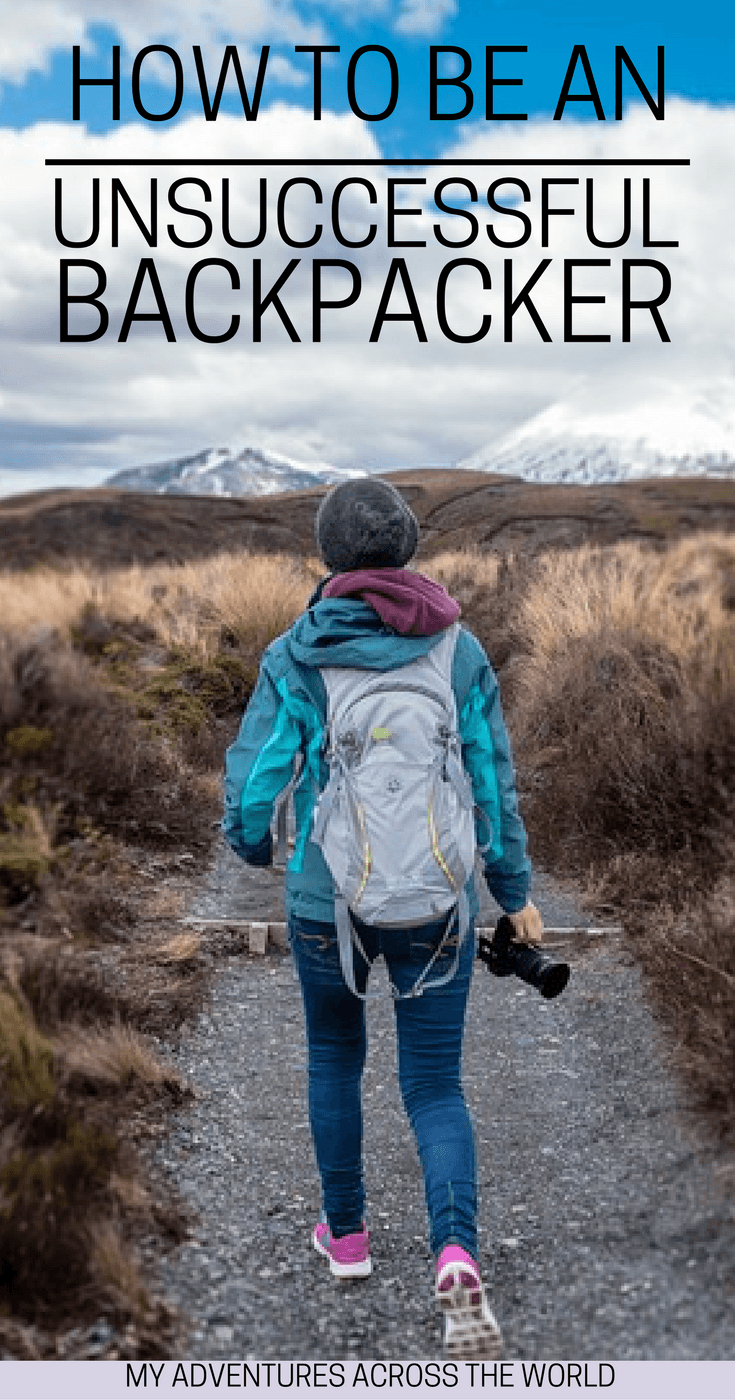 Discover what it takes to be an unsuccessful backpacker - via @clautavani